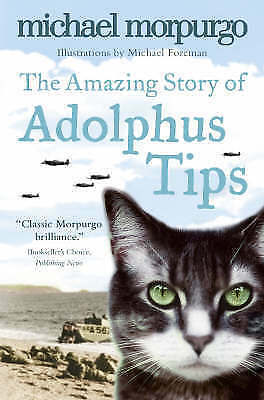 NEW - the AMAZING STORY of ADOLPHUS TIPS -  MICHAEL MORPURGO 9780007182466