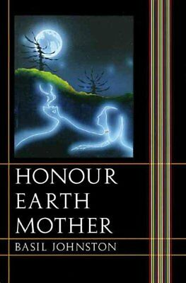 Honour Earth Mother, Paperback by Johnston, Basil H., ISBN 0803276222, ISBN-1...