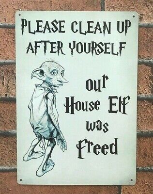 Harry Potter Sign Please Clean Up After Yourself Our House Elf Was Freed Fun