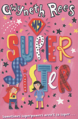 My super sister by Gwyneth Rees (Paperback / softback)