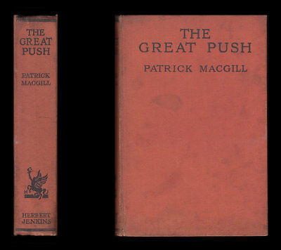 Macgill THE GREAT PUSH 1915 Battle of Loos, LONDON IRISH RIFLES Trenches Wounded