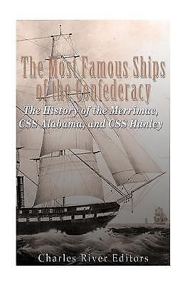 Most Famous Ships of the Confederacy : The History of the Merrimac, Css Alaba...
