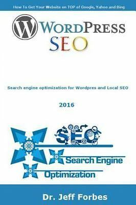 Seo for Wordpress 2016, Paperback by Forbes, Jeff, ISBN 1522844163, ISBN-13 9...