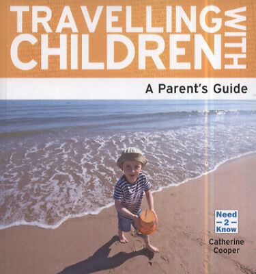 Travelling with children: a parent's guide by Catherine Cooper (Paperback /
