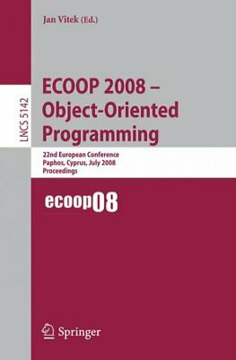 ECOOP - Object-Oriented Programming : 22nd European Conference Paphos, Cyprus...