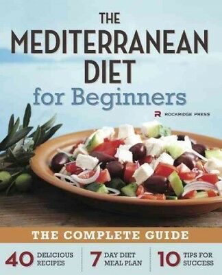 Mediterranean Diet for Beginners : The Complete Guide: 40 Delicious Recipes, ...