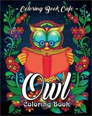 Owl Coloring Book: A Coloring Book for Adults Featuring Beautiful, Cute and Maje