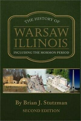 The History of Warsaw Illinois: Including the Mormon Period (Paperback or Softba