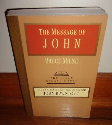 THE MESSAGE OF JOHN-Here is Your King!-THE BIBLE SPEAKS TODAY-Bruce Milne-Great!