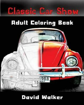 Classic Car Show : Adult Coloring Book: Design Coloring Book, Paperback by Wa...