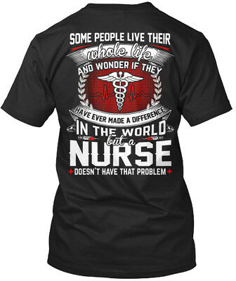 Nurse Doesnt Have That Problem - Some People Live Their Standard Unisex T-shirt