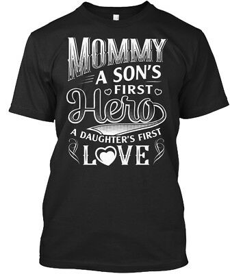 Love Mommy - A Son's First Hero Daughter's Standard Unisex T-shirt