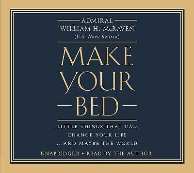 Make Your Bed: Little Things That Can Change Your Life... and Maybe the World Mc
