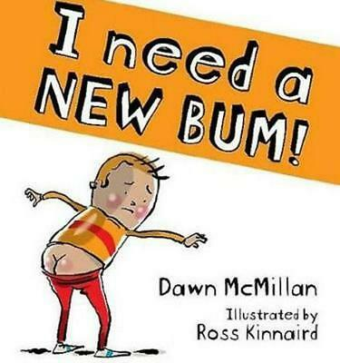 I Need a New Bum! by Dawn McMillan Paperback Book Free Shipping!