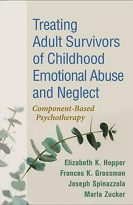 Treating Adult Survivors of Childhood Emotional Abuse and Neglect: Component-Bas