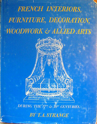 AN HISTORICAL GUIDE TO FRENCH INTERIORS, FURNITURE, DECOR..Thomas Arthur Strange