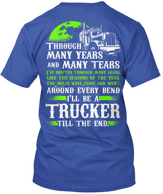 Truck Driver Till The End - Through Many Years And Tears Standard Unisex T-shirt