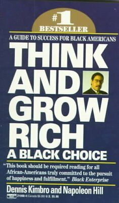 Think and Grow Rich : A Black Choice, Paperback by Kimbro, Dennis; Hill, Napo...