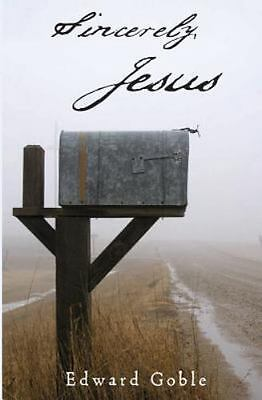 Sincerely, Jesus : A Devotional Look at the Letters of Jesus from Revelation,...