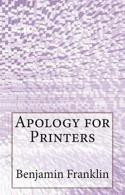 Apology for Printers, Paperback by Franklin, Benjamin, ISBN 1499356188, ISBN-...