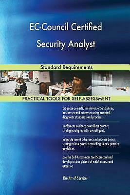 Ec-council Certified Security Analyst Standard Requirements by Gerardus Blokdyk