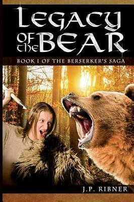 Legacy of the Bear, Paperback by Ribner, John P., ISBN 1478196130, ISBN-13 97...