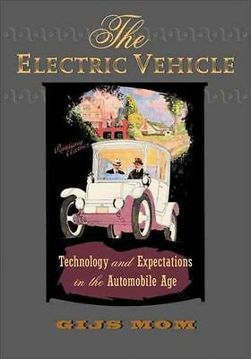 The Electric Vehicle: Technology and Expectations in the Automobile Age by Mom,