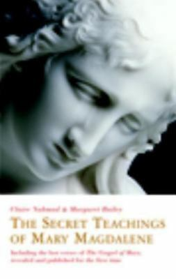 The Secret Teachings of Mary Magdalene: Including the Lost Verses of The Gospel