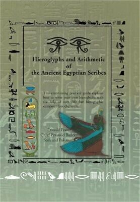 Hieroglyphs and Arithmetic of the Ancient Egyptian Scribes: Version 1 (Hardback