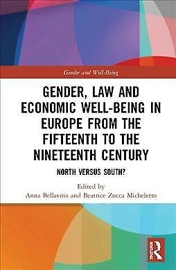 Gender, Law and Economic Well-Being in Europe from the Fifteenth to the Ninet...