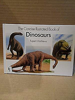The Concise Illustrated Book of Dinosaurs, Matthews Rupert, Used; Acceptable Boo