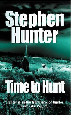 Time To Hunt by Stephen Hunter, NEW Book, (Paperback) FREE & Fast Delivery