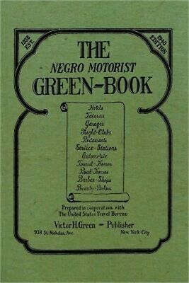 The Negro Motorist Green-Book: 1940 Facsimile Edition (Paperback or Softback)