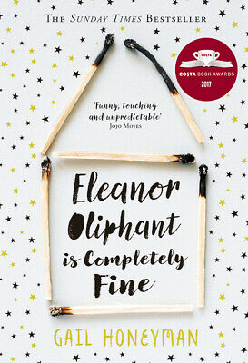 Eleanor Oliphant is completely fine: The hottest Sunday Times bestseller of