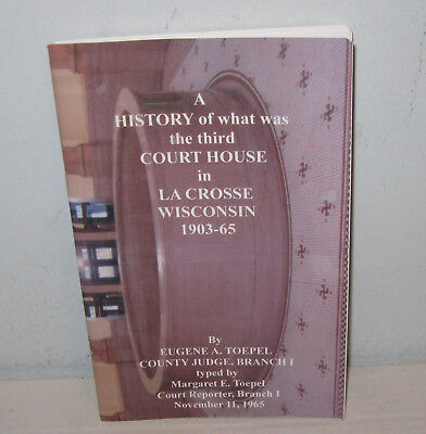 History Of Third Court House Lacrosse Wisconsin Judge Toepel Booklet 1965 Vgc