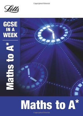 (Good)-Letts GCSE in a Week Revision Guides - Maths to A (Paperback)-Mapp, Fiona