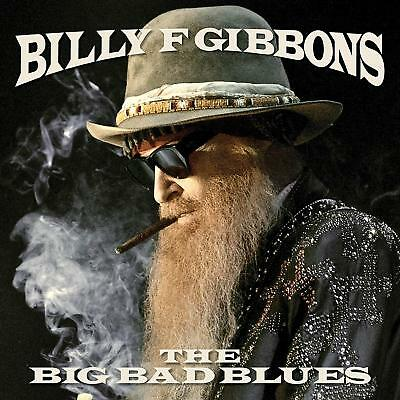 Billy F Gibbons The Big Bad Blues CD Brand New 2018