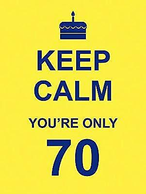 Keep Calm Youre Only 70, ., Used; Very Good Book