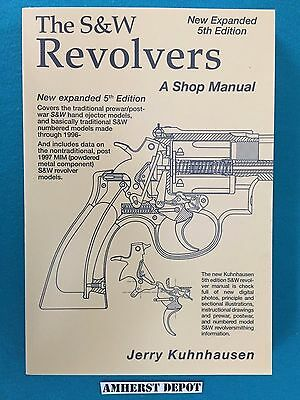 The S & W Revolvers  A Shop Manual by Jerry Kuhnhausen Book NEW