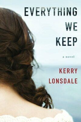 Everything We Keep: A Novel by Lonsdale, Kerry Book The Fast Free Shipping