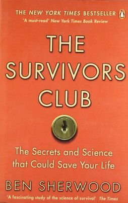 The Survivors Club: How To Survive Anything,Ben Sherwood