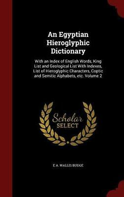 An Egyptian Hieroglyphic Dictionary: With an Index of English Words, King List a