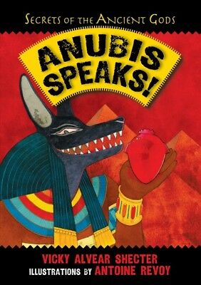 Anubis Speaks! : A Guide to the Afterlife by the Egyptian God of the Dead, Sc...