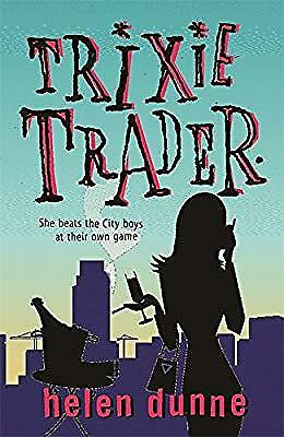 Trixie Trader, Dunne, Helen, Used; Very Good Book