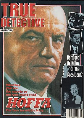 True Detective May 1993 = Jimmy Hoffa The Red Slipper Murder Count Victor Lustig