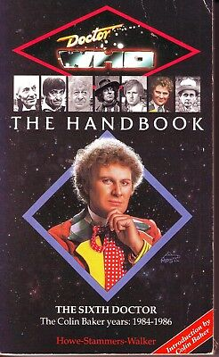 Doctor Who THE HANDBOOK The Sixth Doctor Colin Baker 1984 - 1986
