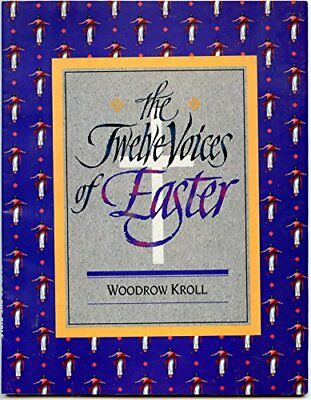 Twelve Voices of Easter by Kroll, Woodrow M. Paperback Book The Fast Free