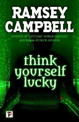 Think Yourself Lucky by Ramsey Campbell Hardcover Book Free Shipping!