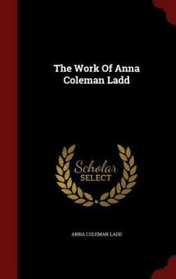 The Work of Anna Coleman Ladd (Hardback or Cased Book)