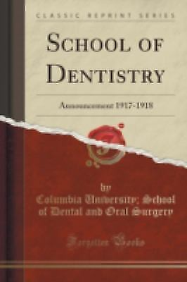 School of Dentistry: Announcement 1917-1918 (Classic Reprint) (Paperback or Soft